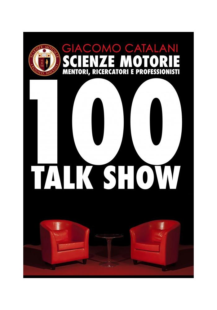 100 Talk Show Scienze Motorie, Mentori, Ricercatori e Professionisti