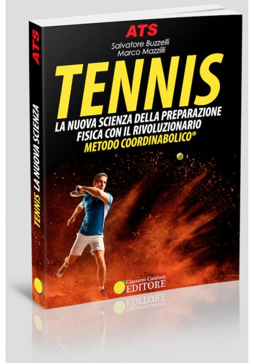 Tennis La Nuova Scienza della Preparazione Fisica con il rivoluzionario Metodo Coordinabolico®